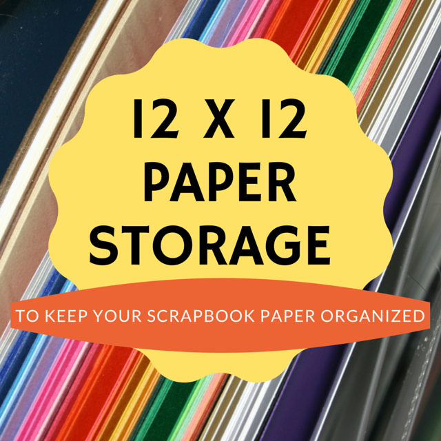 12 x 12 paper storage ideas and solutions for your scrapbooking paper.