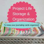 Ideas for your Project Life storage and organization of journaling cards.